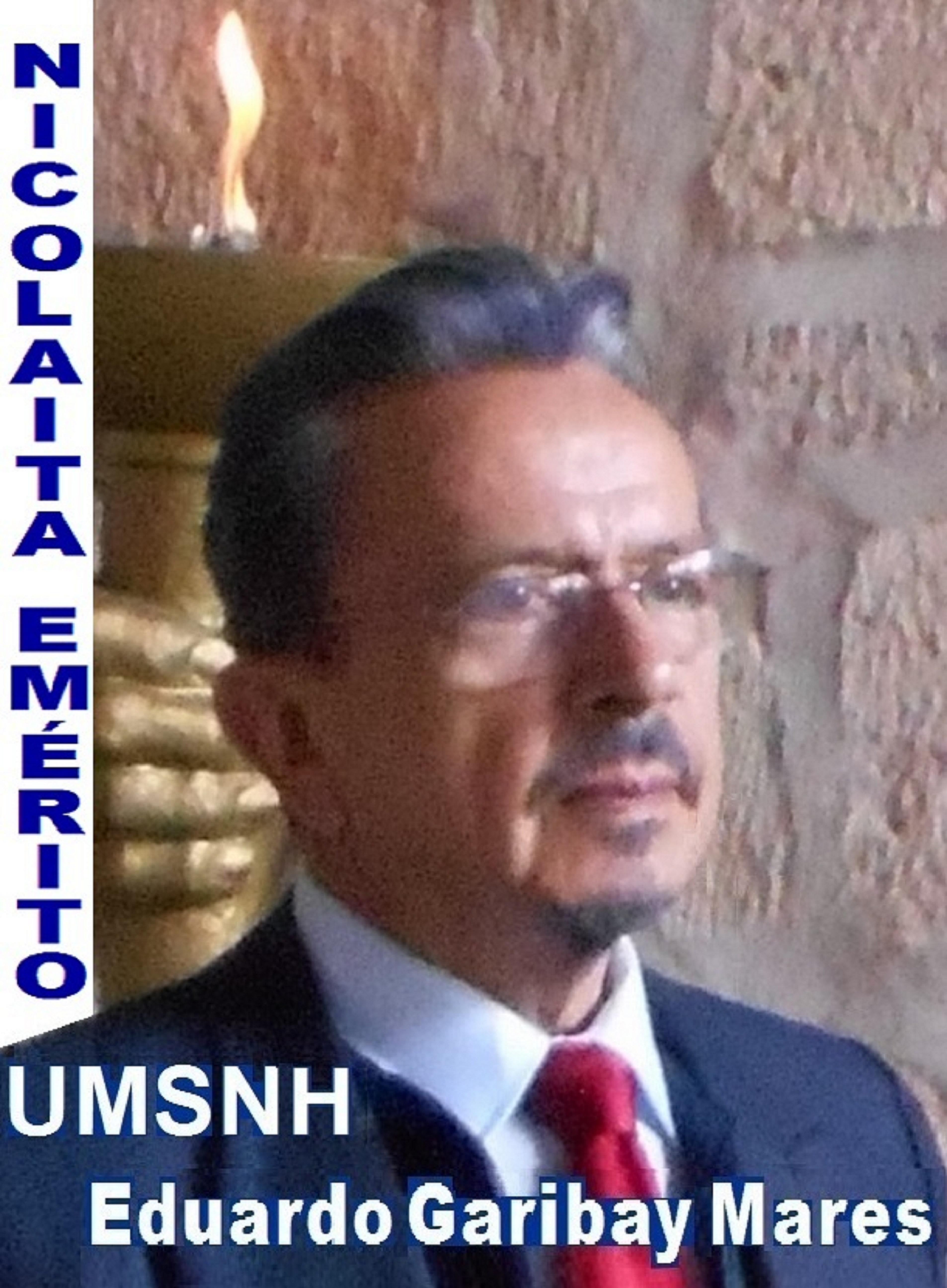Eduardo Garibay Mares. Universitario Ejemplo de Actuales y Futuras Generaciones, en la Universidad Michoacana de San Nicolás de Hidalgo, UMSNH